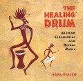 Healing Drum: African Ceremonial and Ritual Music - Yaya Diallo