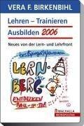 Lehren - Trainieren - Ausbilden 2006. DVD-Video - Vera F. Birkenbihl