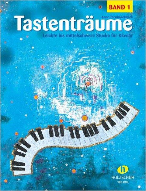 Tastenträume 1 - Anne Terzibaschitsch