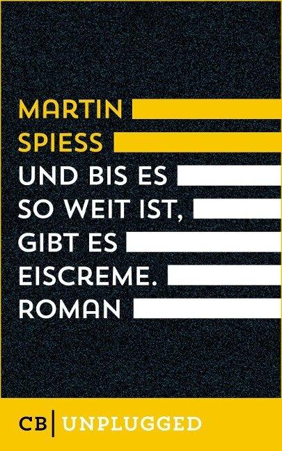 Und bis es so weit ist, gibt es Eiscreme - Martin Spieß