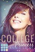 College Princess. Bürgerlich verliebt (Modern Princess 2) - Annie Laine