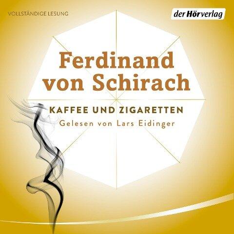 Kaffee und Zigaretten - Ferdinand von Schirach