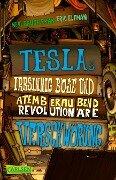 Teslas irrsinnig böse und atemberaubend revolutionäre Verschwörung - Eric Elfman, Neal Shusterman