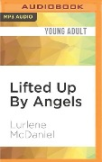 Lifted Up by Angels - Lurlene McDaniel