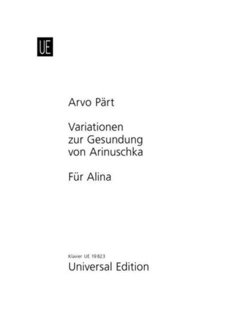 Für Alina; Variationen zur Gesundung von Arinuschka - Arvo Pärt