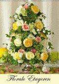 Florale Etageren (Wandkalender 2019 DIN A2 hoch) - Sina Meyer