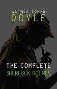 Arthur Conan Doyle: The Complete Sherlock Holmes - Arthur Conan Doyle