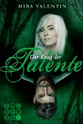 Der Krieg der Talente (Die Talente-Reihe 3) - Mira Valentin