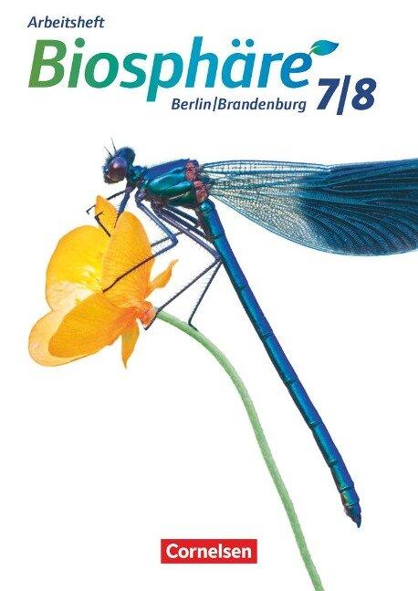 Biosphäre Sekundarstufe I 7./8. Schuljahr- Gymnasium Berlin/Brandenburg - Arbeitsheft - Adria Wehser