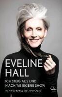 Ich steig aus und mach 'ne eigene Show - Eveline Hall, Hiltrud Bontrup, Kirsten Gleinig