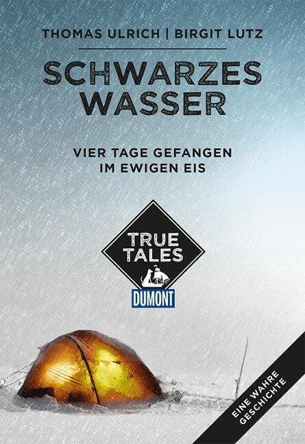 Schwarzes Wasser (DuMont True Tales) - Birgit Lutz, Thomas Ulrich