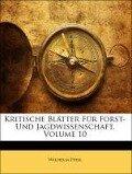 Kritische Blätter Für Forst- Und Jagdwissenschaft, Volume 10 - Wilhelm Pfeil, Hermann Nördlinger