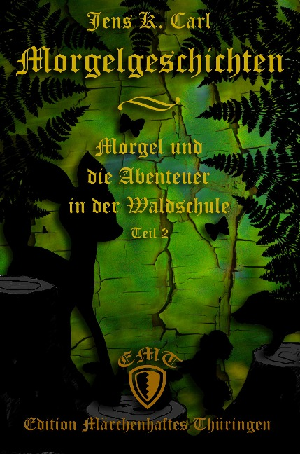 Morgel und die Abenteuer in der Waldschule - Jens K. Carl