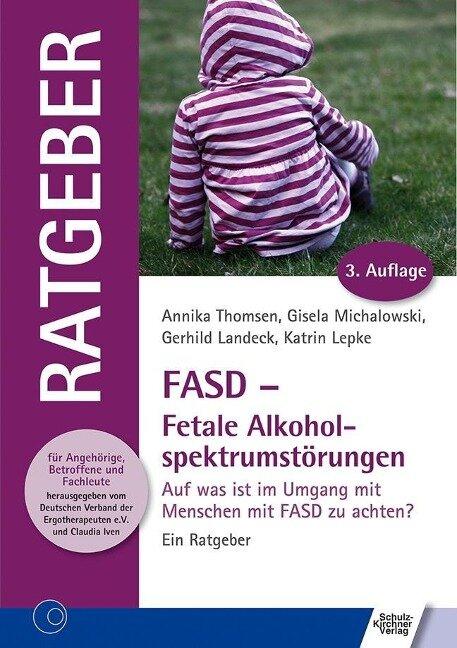 FASD - Fetale Alkoholspektrumstörungen - Annika Thomsen, Gisela Michalowski, Gerhild Landeck, Katrin Lepke