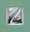 Luxus der Einfachheit - Fritz Schulenburg, Karin Howes