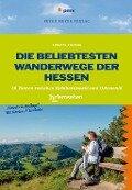 Die beliebtesten Wanderwege der Hessen - Annette Sievers