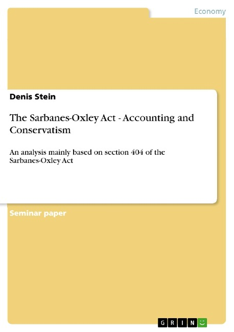 The Sarbanes-Oxley Act - Accounting and Conservatism - Denis Stein