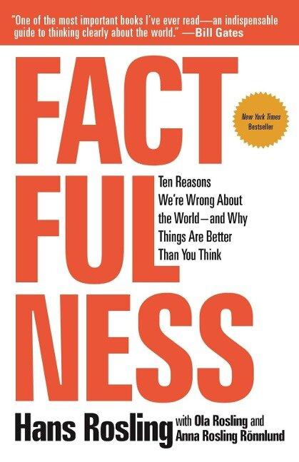 Factfulness - Hans Rosling, Anna Rosling Ronnlund, Ola Rosling