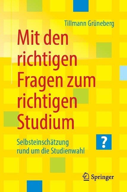 Mit den richtigen Fragen zum richtigen Studium - Tillmann Grüneberg