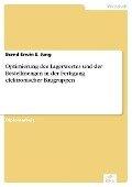 Optimierung des Lagerwertes und der Bestellmengen in der Fertigung elektronischer Baugruppen - Bernd Erwin E. Jung