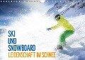Ski und Snowboard - Leidenschaft im Schnee (Wandkalender 2018 DIN A4 quer) Dieser erfolgreiche Kalender wurde dieses Jahr mit gleichen Bildern und aktualisiertem Kalendarium wiederveröffentlicht. - Val Thoermer
