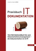Praxisbuch IT-Dokumentation - Manuela Reiss, Georg Reiss