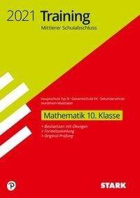 STARK Training Mittlerer Schulabschluss 2021 - Mathematik 10. Klasse - Hauptschule Typ B/Gesamtschule EK/Sekundarschule - NRW -