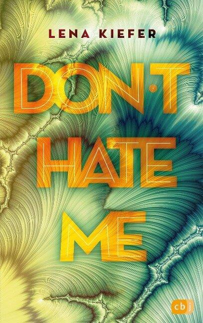 Don't HATE me - Lena Kiefer