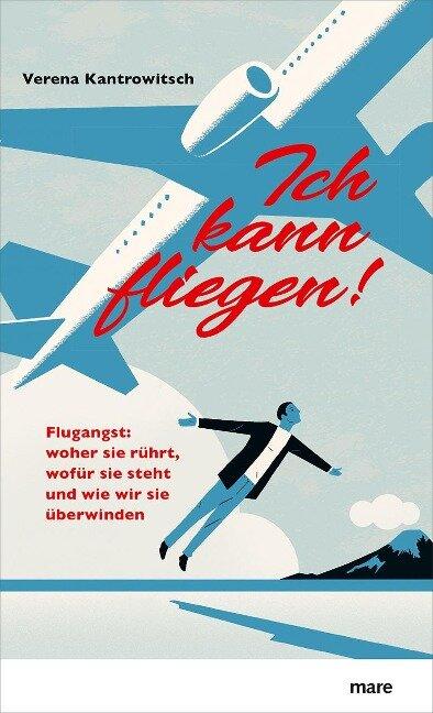 Ich kann fliegen! - Verena Kantrowitsch