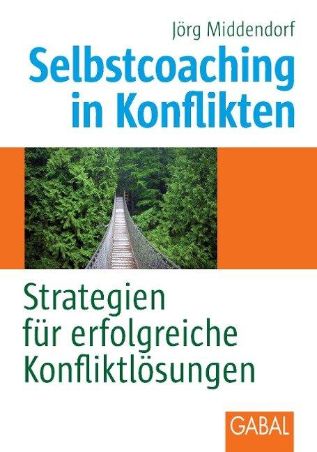 Selbstcoaching in Konflikten - Jörg Middendorf