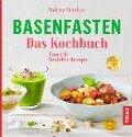 Basenfasten - Das Kochbuch - Sabine Wacker