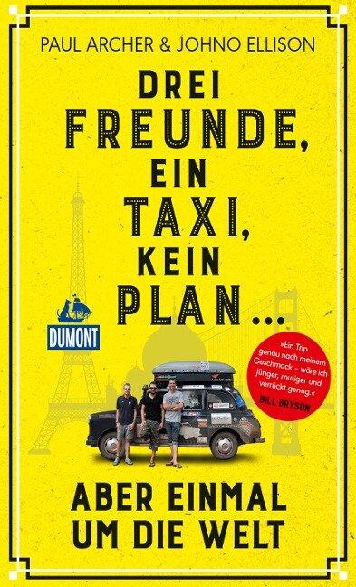 Drei Freunde, ein Taxi, kein Plan - Paul Archer, Johno Ellison