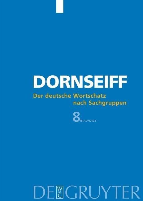 Der deutsche Wortschatz nach Sachgruppen - Franz Dornseiff