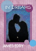 In Dreams - James Eddy