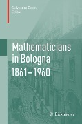 Mathematicians in Bologna 1861-1960 -