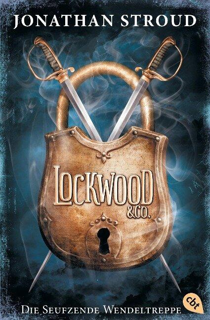 Lockwood & Co. 01. Die Seufzende Wendeltreppe