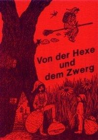 Von der Hexe und dem Zwerg -