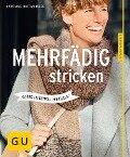 Mehrfädig stricken - Karoline Hoffmeister