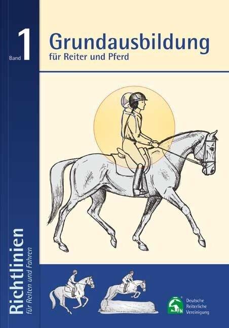 Grundausbildung für Reiter und Pferd -