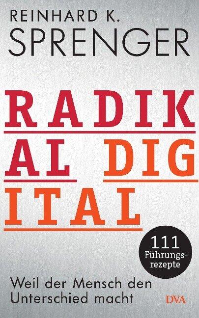 Radikal digital - Reinhard K. Sprenger