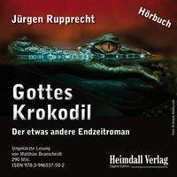 Gottes Krokodil - Jürgen Rupprecht