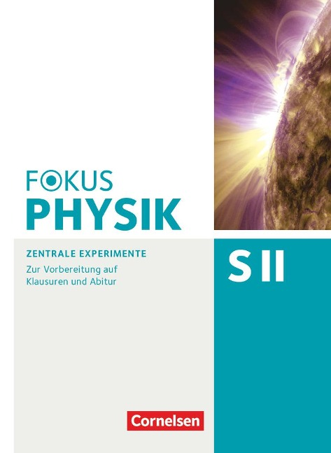 Fokus Physik Sekundarstufe II - Oberstufe - Zentrale Experimente - Arbeitsheft - Bardo Diehl