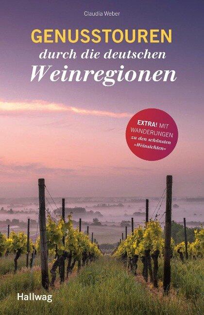 Genusstouren durch die deutschen Weinregionen - Claudia Weber