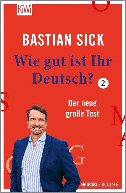 Wie gut ist Ihr Deutsch? 2 - Bastian Sick