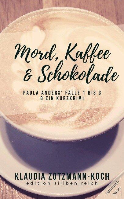 Mord, Kaffee & Schokolade: Paula Anders' Fälle 1 bis 3 - Klaudia Zotzmann-Koch