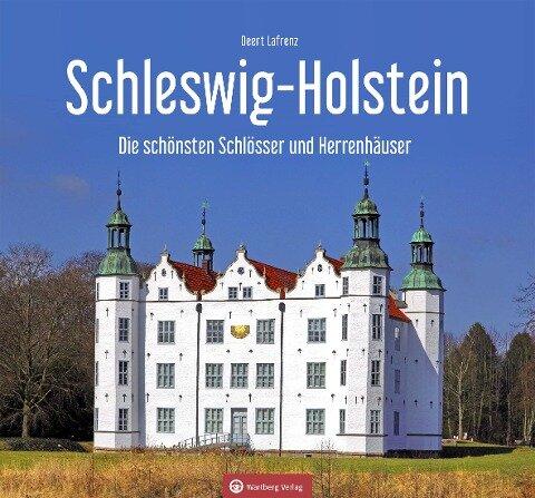 Schleswig-Holstein - Die schönsten Schlösser und Herrenhäuser