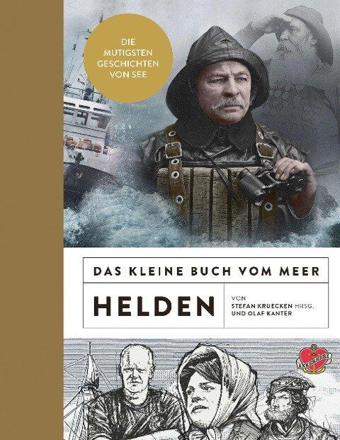 Das kleine Buch vom Meer: Helden - Olaf Kanter