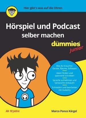 Hörspiel und Podcast selber machen für Dummies Junior - Marco Ponce Kärgel