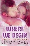 Where We Begin (Matlida Plains) - Lindy Dale