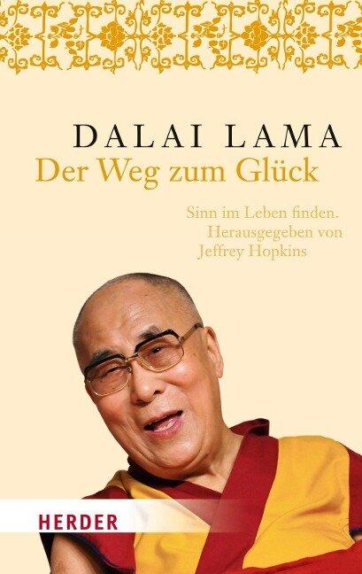 Der Weg zum Glück. - Dalai Lama